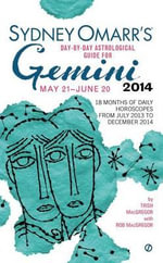 Sydney Omarr's Day-By-Day Astrological Guide for Gemini : May 21-June 20 - Trish MacGregor