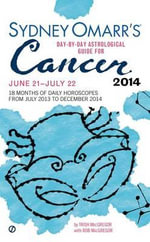 Sydney Omarr's Day-By-Day Astrological Guide for Cancer : June 21--July 22 - Trish MacGregor