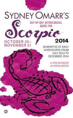 Sydney Omarr's Day-By-Day Astrological Guide for Scorpio : October 23-November 21 - Trish MacGregor