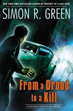 From a Drood to a Kill : A Secret Histories Novel - Simon R Green