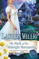 The Mark of the Midnight Manzanilla : A Pink Carnation Novel : Book 11 - Lauren Willig