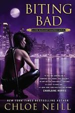 Biting Bad : Chicagoland Vampires Novels : Book 8 - Chloe Neill