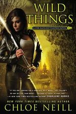 Wild Things : A Chicagolands Vampire Novel - Chloe Neill