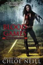 Blood Games : A Chicagoland Vampires Novel - Chloe Neill