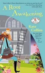 A Root Awakening : A Flower Shop Mystery - Kate Collins