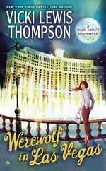 Werewolf in Las Vegas : A Wild about You Novel : Book 6 - Vicki Lewis Thompson