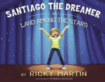 Santiago the Dreamer in Land Among the Stars - Ricky Martin