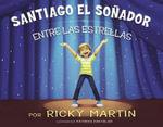 Santiago el Sonador : Entre las Estrellas - Ricky Martin