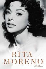 Rita Moreno : A Memoir - Rita Moreno