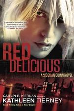 Red Delicious : A Siobhan Quinn Novel - Kathleen Tierney