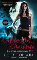 Cursed by Destiny : A Weird Girls Novel - Cecy Robson