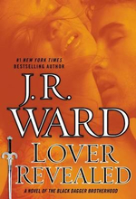 Lover Revealed : A Novel of the Black Dagger Brotherhood - J R Ward