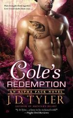 Cole's Redemption : An Alpha Pack Novel - J D Tyler