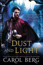 Dust and Light : A Sanctuary Novel : Book 1 - Carol Berg