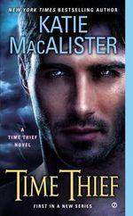 Time Thief : A Time Thief Novel - Katie MacAlister