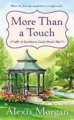 More Than a Touch : A Snowberry Creek Novel - Alexis Morgan