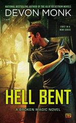 Hell Bent : A Broken Magic Novel - Devon Monk