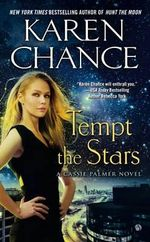 Tempt the Stars : A Cassie Palmer Novel - Karen Chance