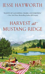 Harvest at Mustang Ridge - Jesse Hayworth