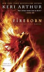 Fireborn : A Souls of Fire Novel - Keri Arthur