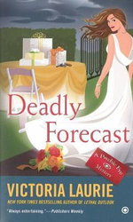Deadly Forecast : A Psychic Eye Mystery - Victoria Laurie