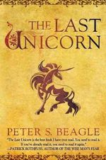 The Last Unicorn - Peter S Beagle