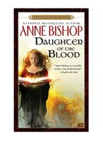 Daughter of the Blood : Black Jewels Trilogy - Anne Bishop