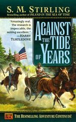 Against the Tide of Years - S.M. Sterling