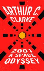 2001 : A Space Odyssey - Arthur C. Clarke