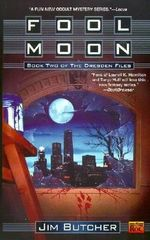 Fool Moon : Dresden Files Series : Book 2 - Jim Butcher