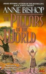 The Pillars of the World - Anne Bishop