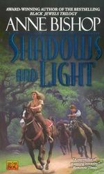 The Shadows and the Light - Anne Bishop