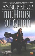The House of Gaian : Tir Alainn Trilogy - Anne Bishop