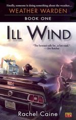 Ill Wind : Book One of the Weather Warden - Rachel Caine
