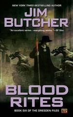 Blood Rites : Dresden Files Series : Book 6 - Jim Butcher