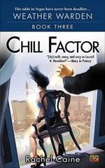 Chill Factor : Weather Warden : Book 3 - Rachel Caine