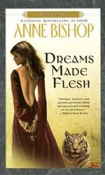 Dreams Made Flesh : Black Jewels Ser. - Anne Bishop