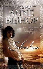 Sebastian : Ephemera - Anne Bishop
