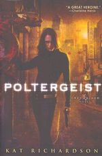 Poltergeist : A Greywalker Novel - Kat Richardson