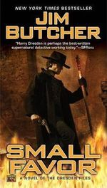 Small Favor : Dresden Files Series : Book 10 - Jim Butcher
