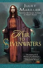 Heir to Sevenwaters : Sevenwaters Series : Book 4 - Juliet Marillier
