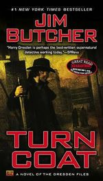 Turn Coat : Dresden Files Series : Book 11 - Jim Butcher