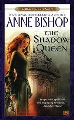 The Shadow Queen : Black Jewels Novels - Anne Bishop