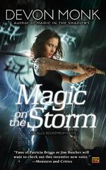 Magic on the Storm : Allie Beckstrom Series : Book 4 - Devon Monk