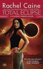 Total Eclipse : Weather Wardens : Book 9 - Rachel Caine