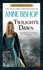 Twilight's Dawn : A Black Jewels Book - Anne Bishop
