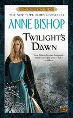 Twilight's Dawn : A Black Jewels Book - Anne Bishop