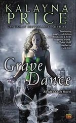 Grave Dance :  An Alex Craft Novel - Kalayna Price