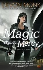 Magic Without Mercy : Allie Beckstrom Novels (Paperback) - Devon Monk