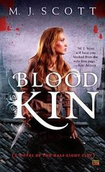 Blood Kin : Half-Light City Series : Book 2 - M. J. Scott